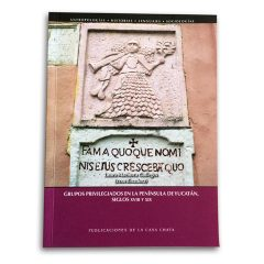 Grupos Privilegiados En La Península De Yucatán Siglos XVII Y XIX